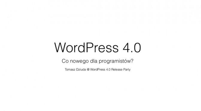 WordPress 4.0 – co nowego dla programistów?